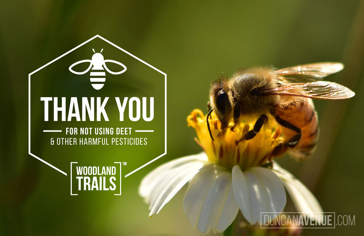 Honeybees Thank You for not using DEET and other harmful pesticides!