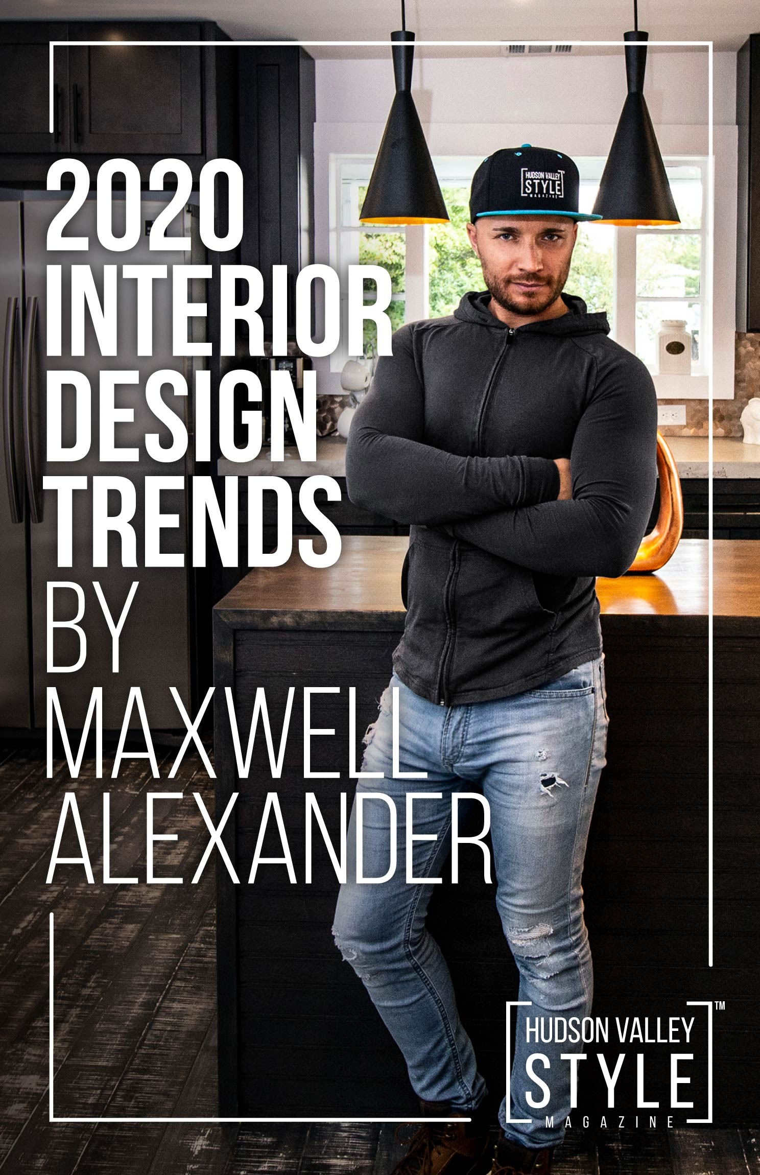 2020 Interior Design Trends by Designer Maxwell L. Alexander