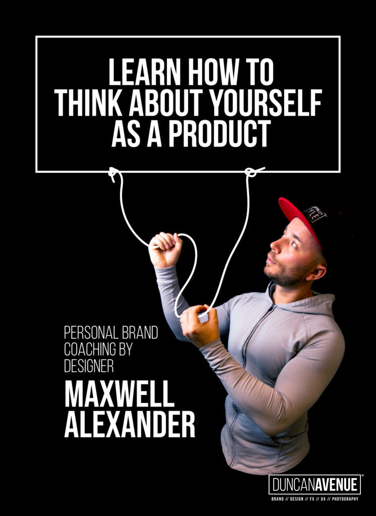 Your Are Your Brand - Personal Branding Coaching by Designer Maxwell Alexander