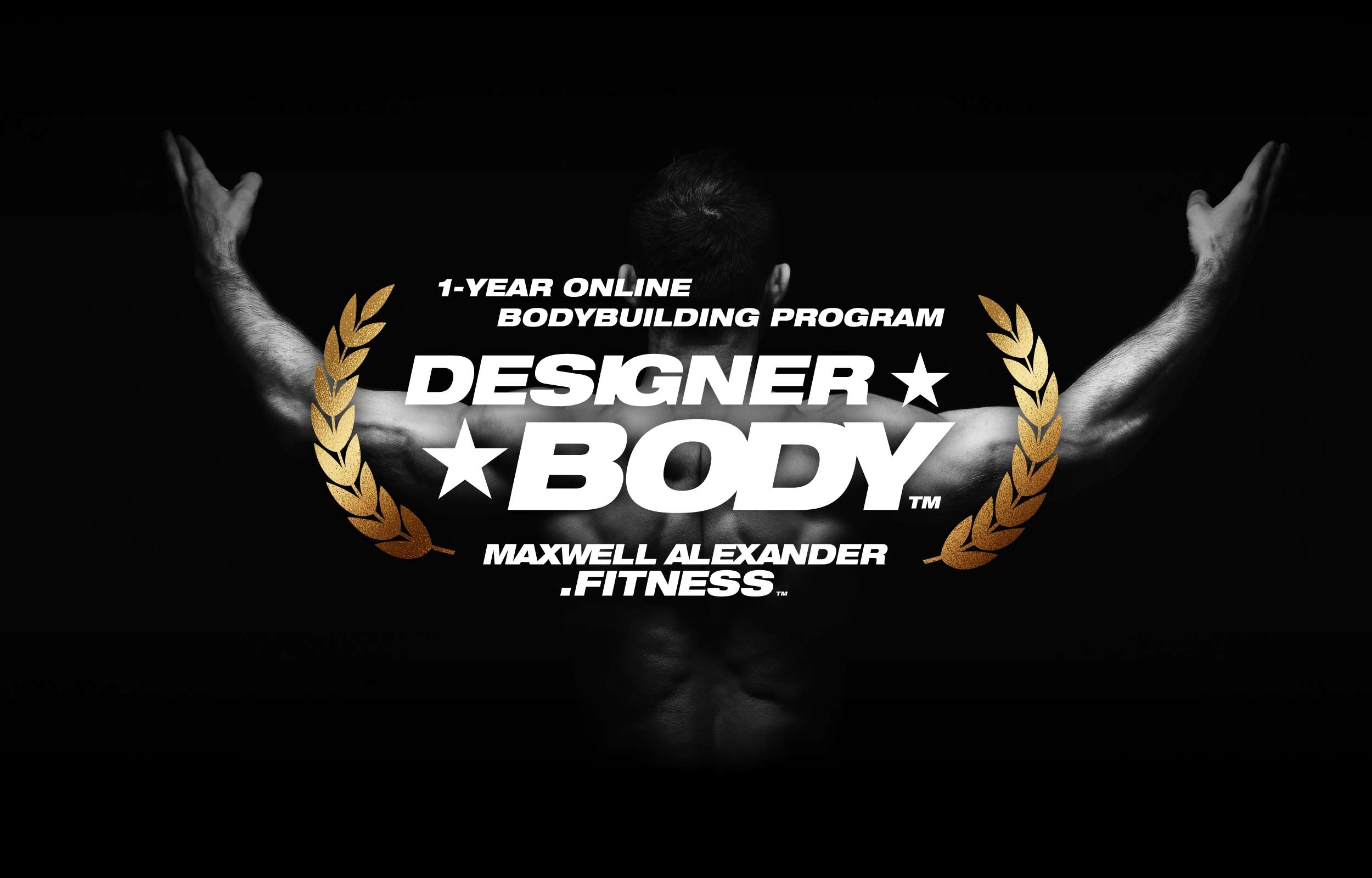 Designer Body - Online Bodybuilding Program by Maxwell Alexander