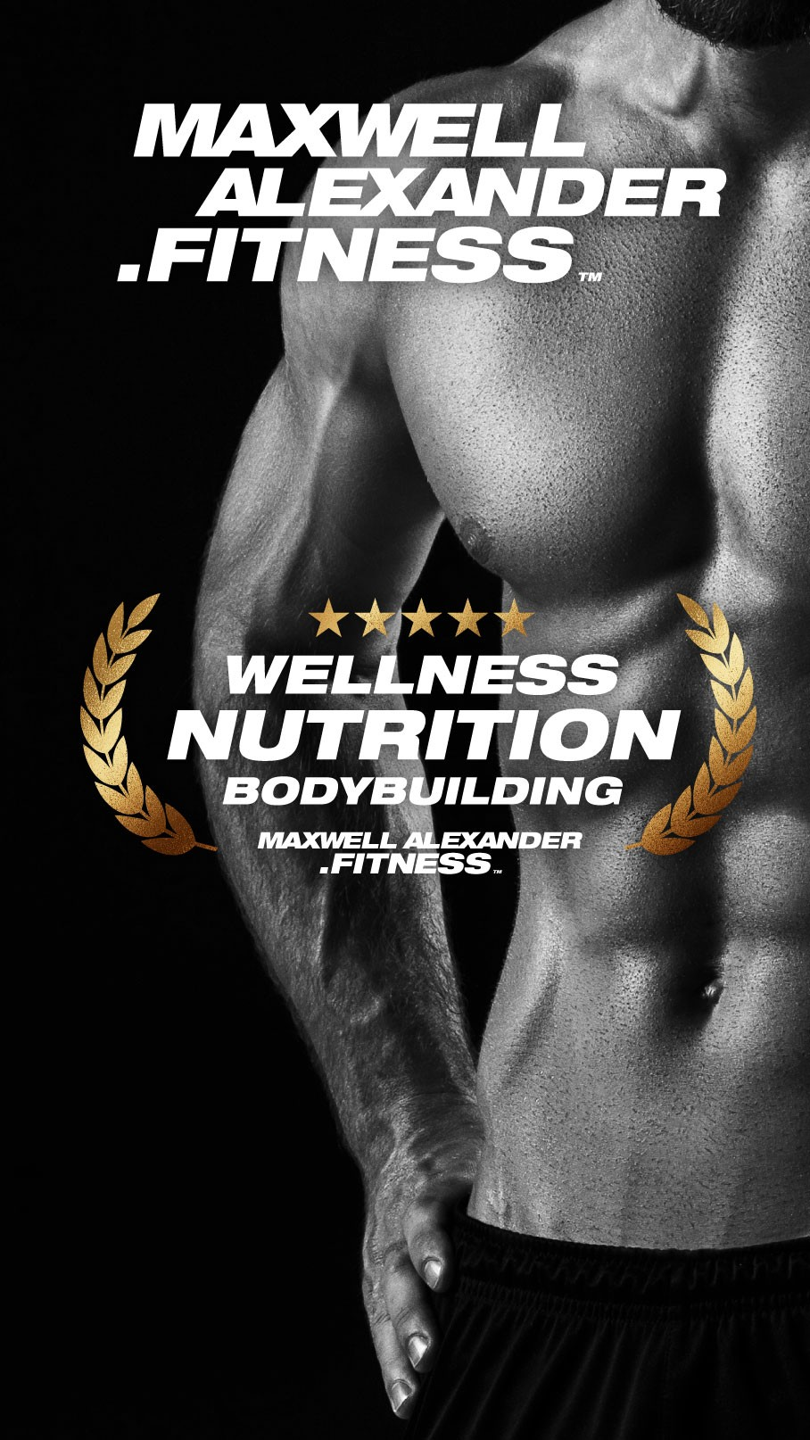 Maxwell Alexander Fitness - Wellness, Nutrition, Bodybuilding - Online Coaching Programs