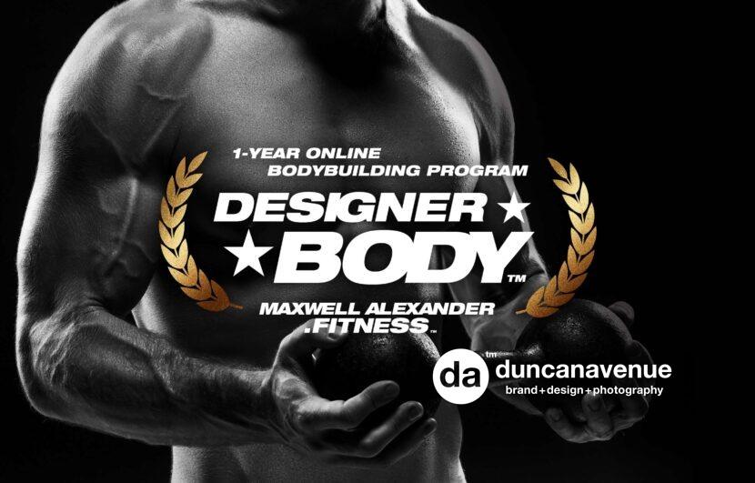 Designer Body™ Bodybuilding Program by Maxwell Alexander Fitness