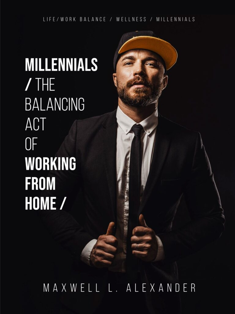 Millennials - The Balancing Act of Working from Home - New Book by Maxwell Alexander