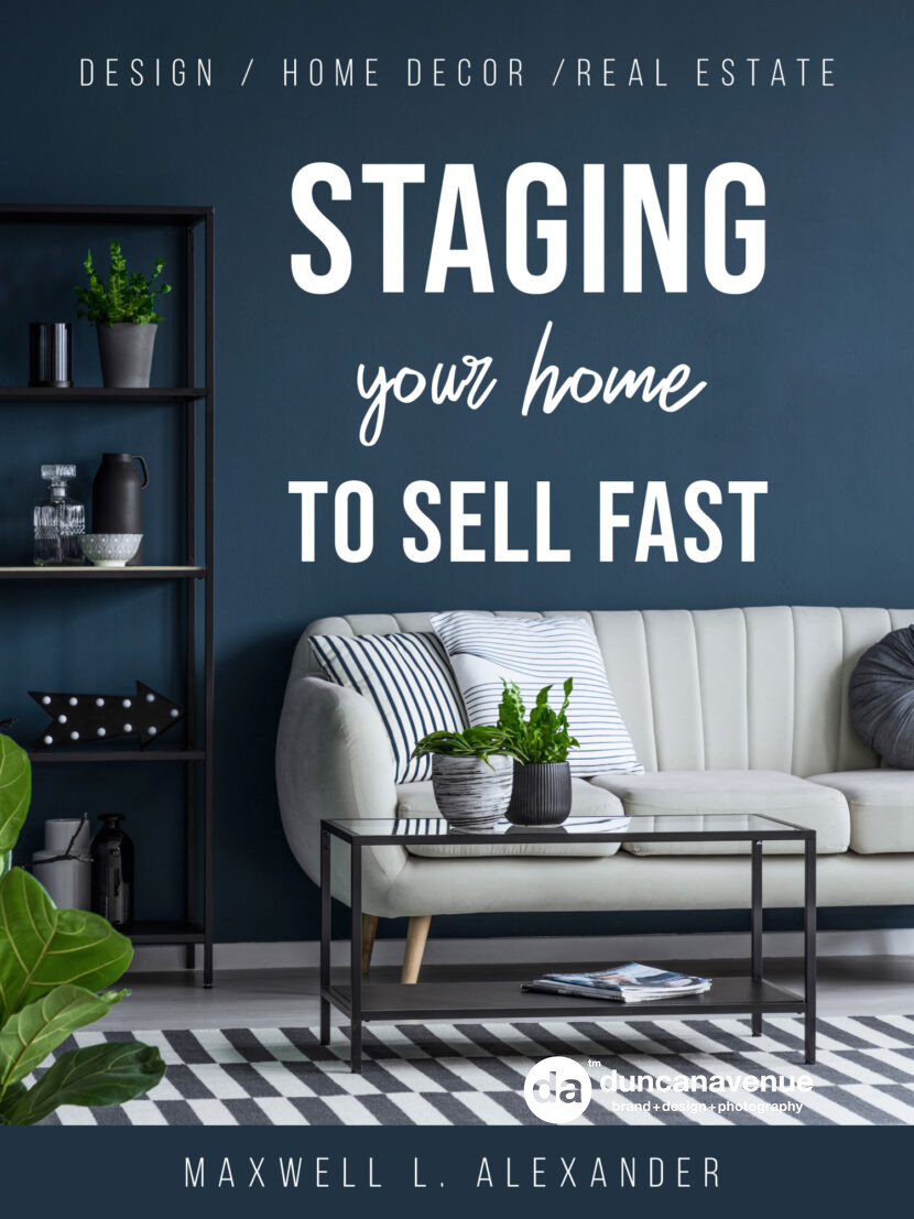 Home Staging 101 with Designer Maxwell Alexander