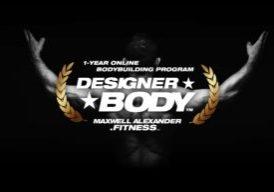 Designer Body - Online Bodybuilding Program by Maxwell Alexander