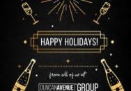 Happy Holidays from all of us at Duncan Avenue Group! Thank you for being who you are, and all of the amazing support! We couldn't do anything without you and we are looking forward to another wonderful year together! Sincerely, Max & Dino